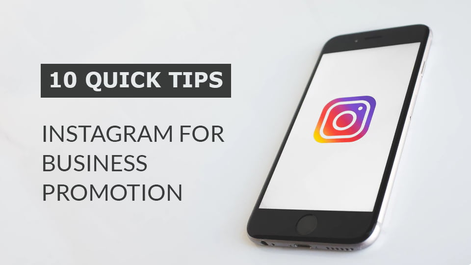 10 Quick Tips: Using Instagram for Business Promotion