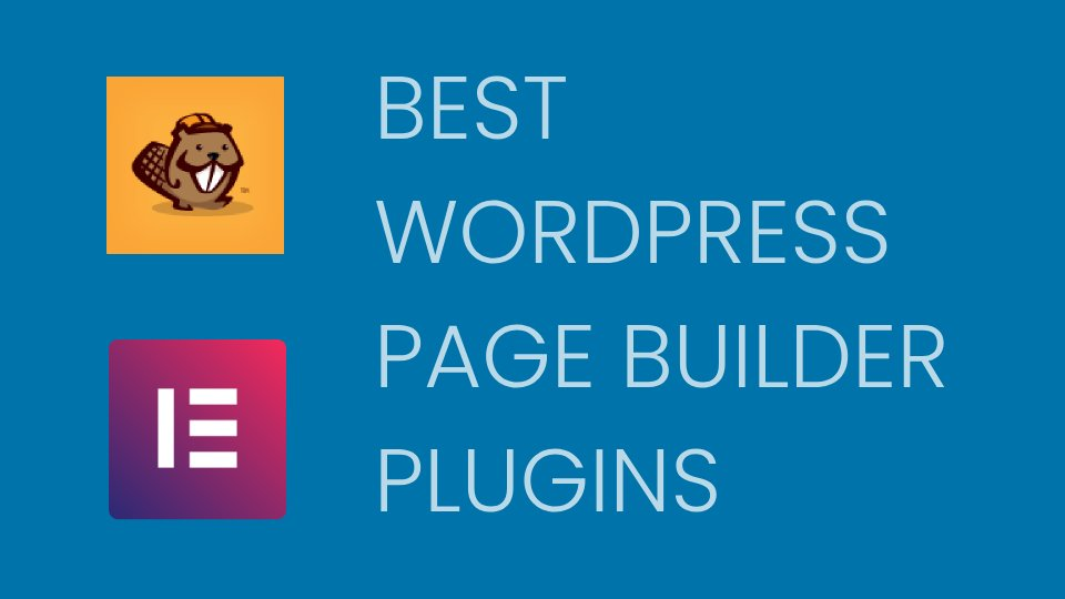2 WordPress Page Builders We Trust to Build Websites for Our Clients