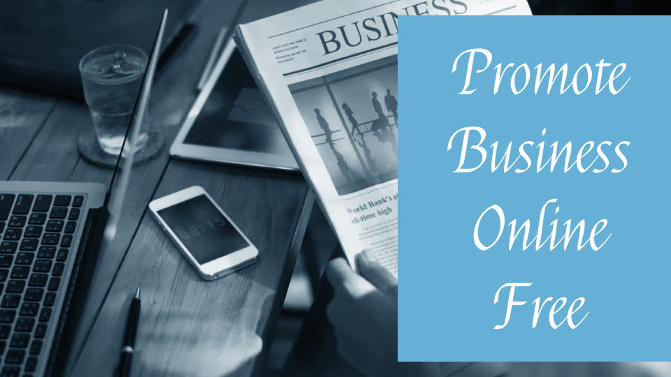 3 Best Ways to Promote your Business Online for Free