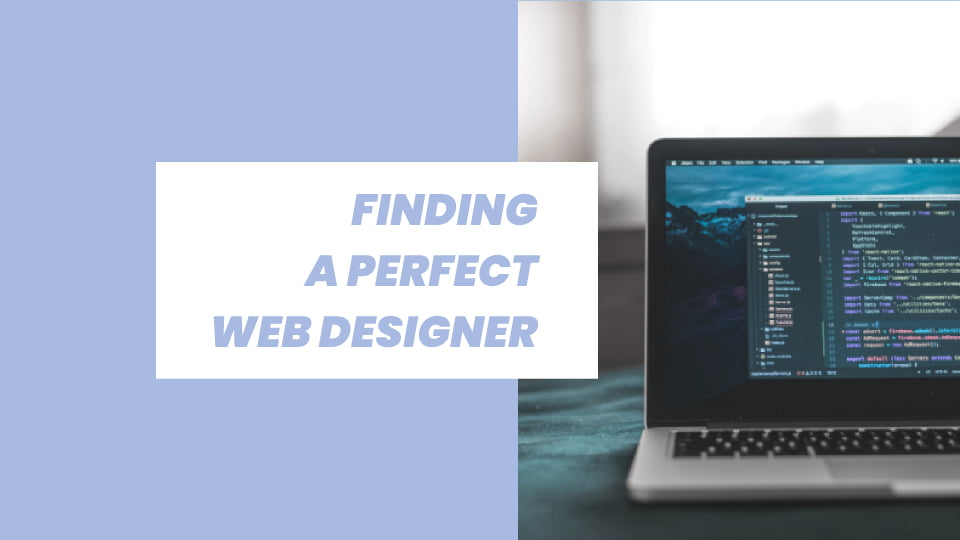 Finding A Perfect Web Designer to Build Your Business Website